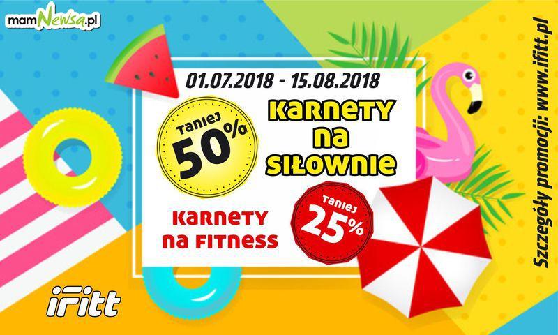 SUMMER SALE -50% na karnety w KLUBIE FITNESS IFITT!!