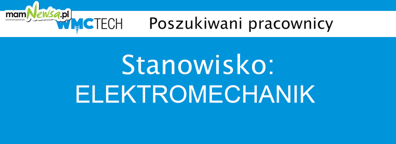 WMC TECH zatrudni na stanowisko: Elektromechanik