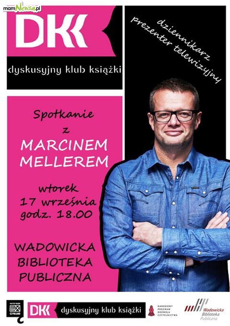 We wtorek spotkanie w Marcinem Mellerem