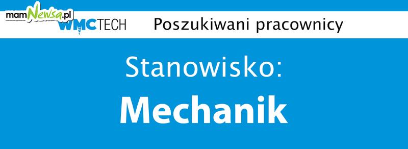 WMC TECH zatrudni na stanowisko: Mechanik