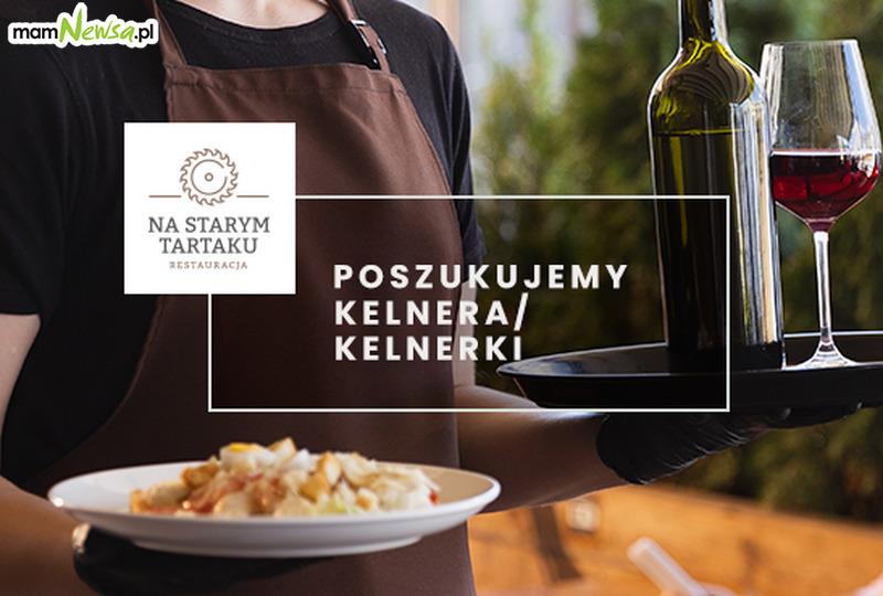 """Praca w restauracji """"Na Starym Tartaku"""" w Andrychowie"""
