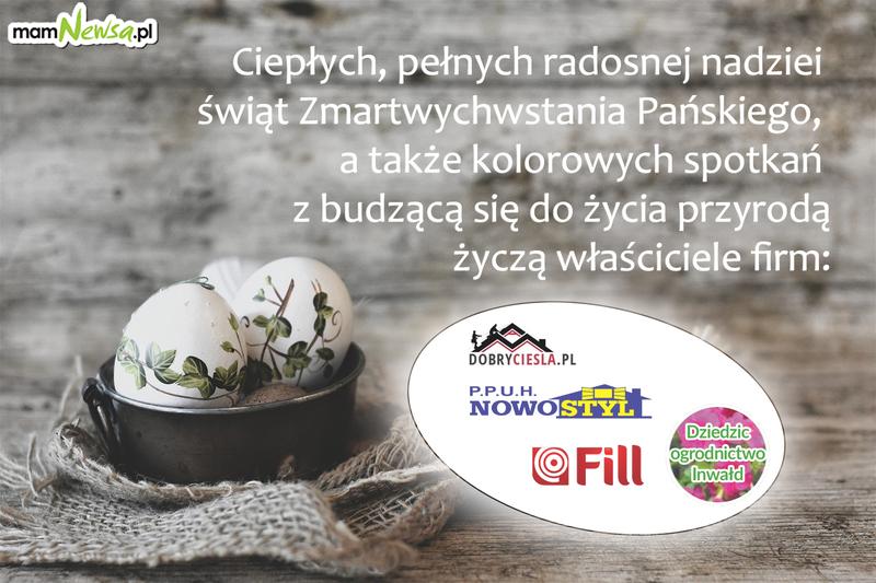 Życzenia wielkanocne od firm Fill, Dobry Cieśla, Nowostyl, Dziedzic Ogrodnictwo