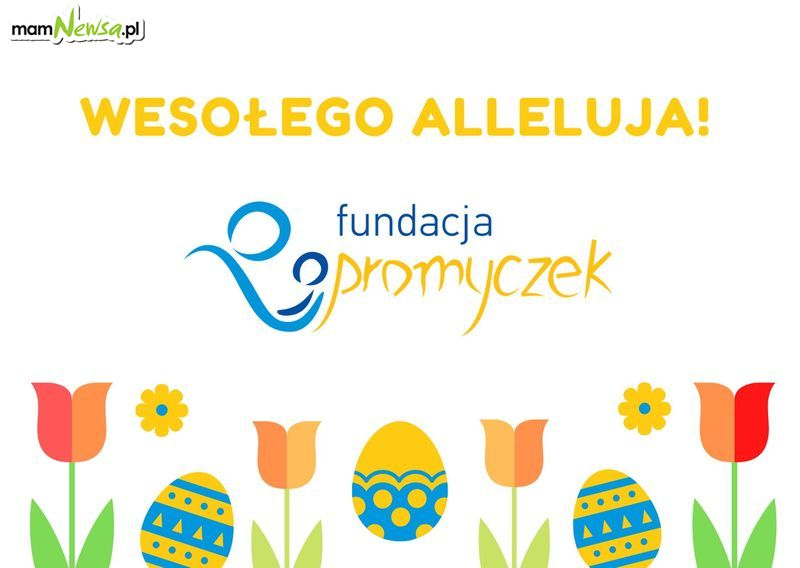 Życzenie Wielkanocne składa Fundacja