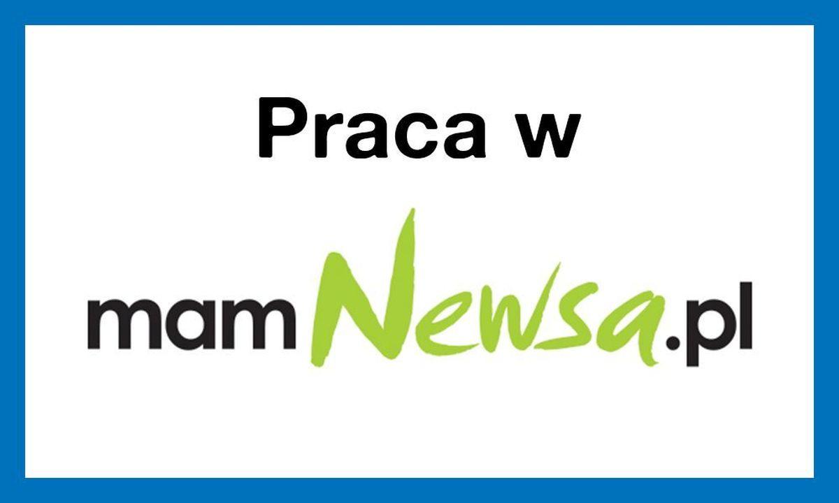 Praca w mamNewsa.pl