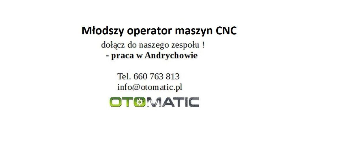 Oferta pracy. Młodszy operator maszyn CNC / możliwość przyuczenia