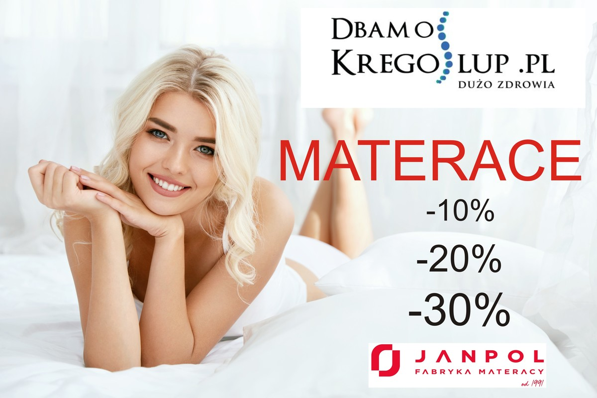 Promocja - tylko do piątku rabat do -30% na materace Janpol od DbamoKregoslup.pl