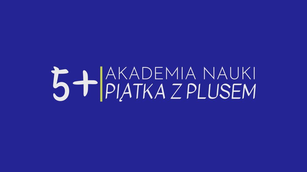 Akademia Nauki Piątka z Plusem
