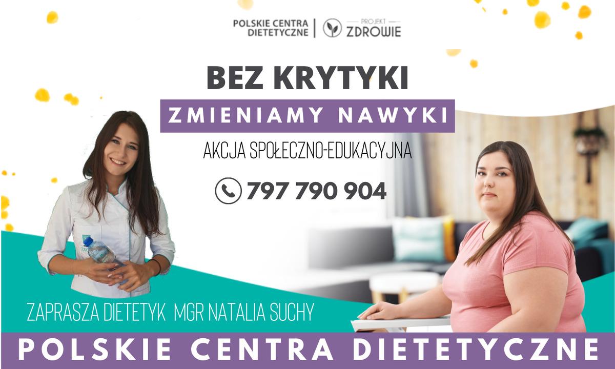 """Bezpłatne konsultacje z dietetykiem w Andrychowie w ramach akcji """"Bez krytyki zmieniamy nawyki"""""""
