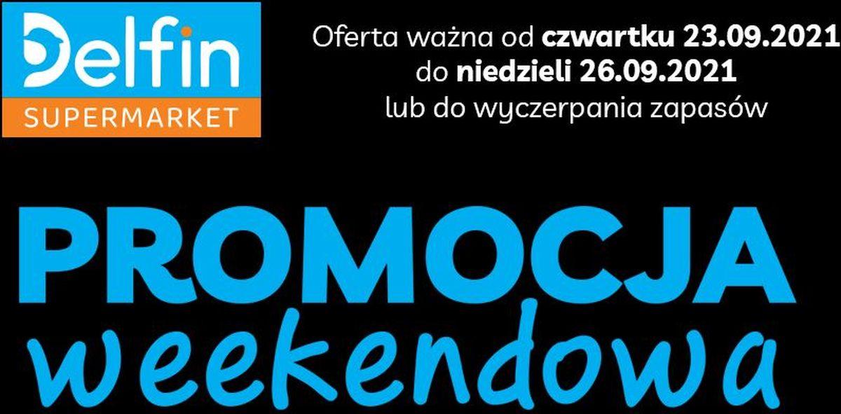 Weekendowe promocje w sklepach Delfin. 23-26 września