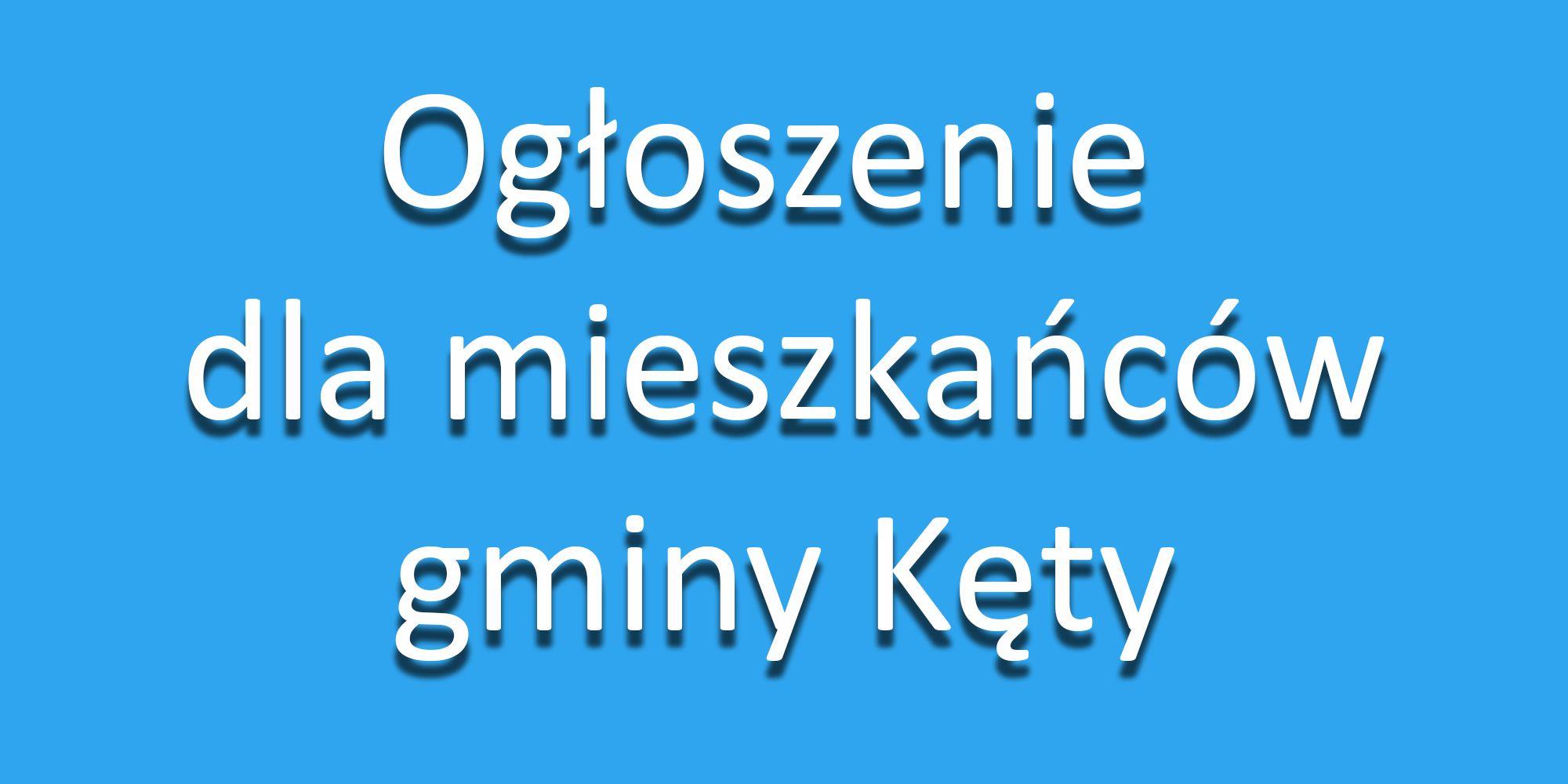 Ogłoszenie dla mieszkańców gminy Kęty