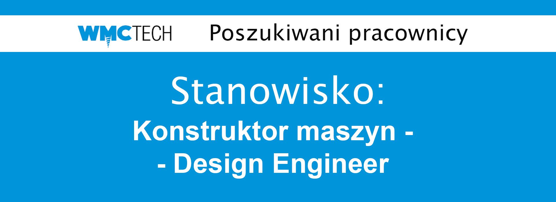 WMC TECH zatrudni na stanowisko: konstruktor maszyn