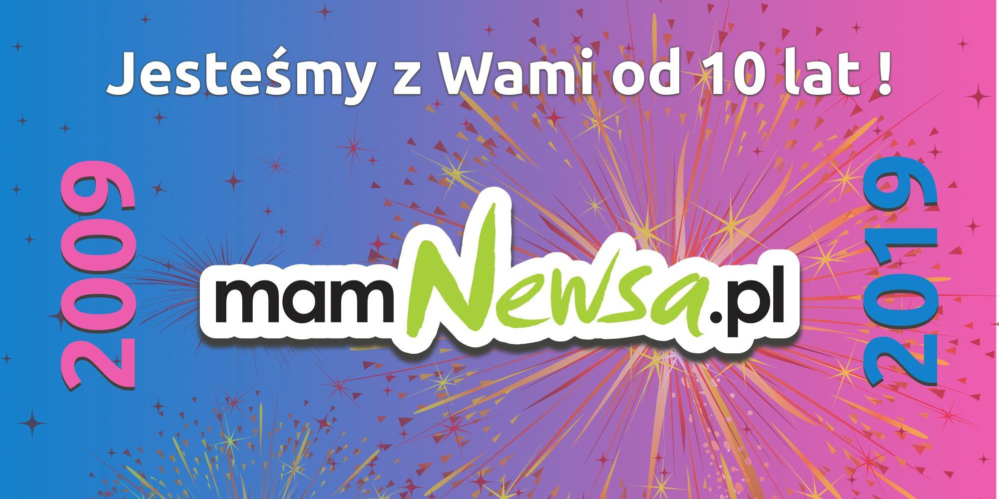 mamNewsa.pl ma już 10 lat!