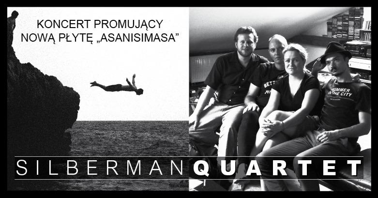 Koncert SILBERMAN QUARTET promujący nową płytę ASANISIMASA