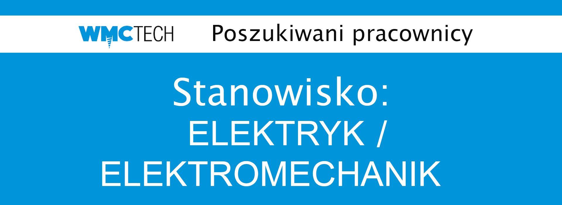 WMC TECH zatrudni na stanowisko: Elektryk / Elektromechanik