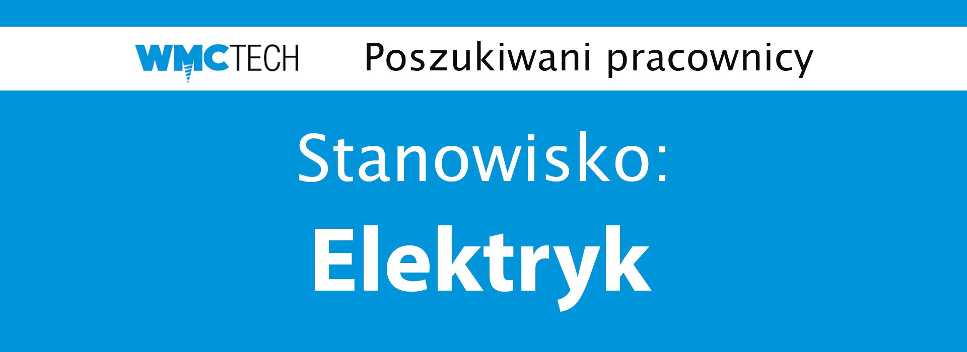 WMC TECH zatrudni na stanowisko: Elektryk