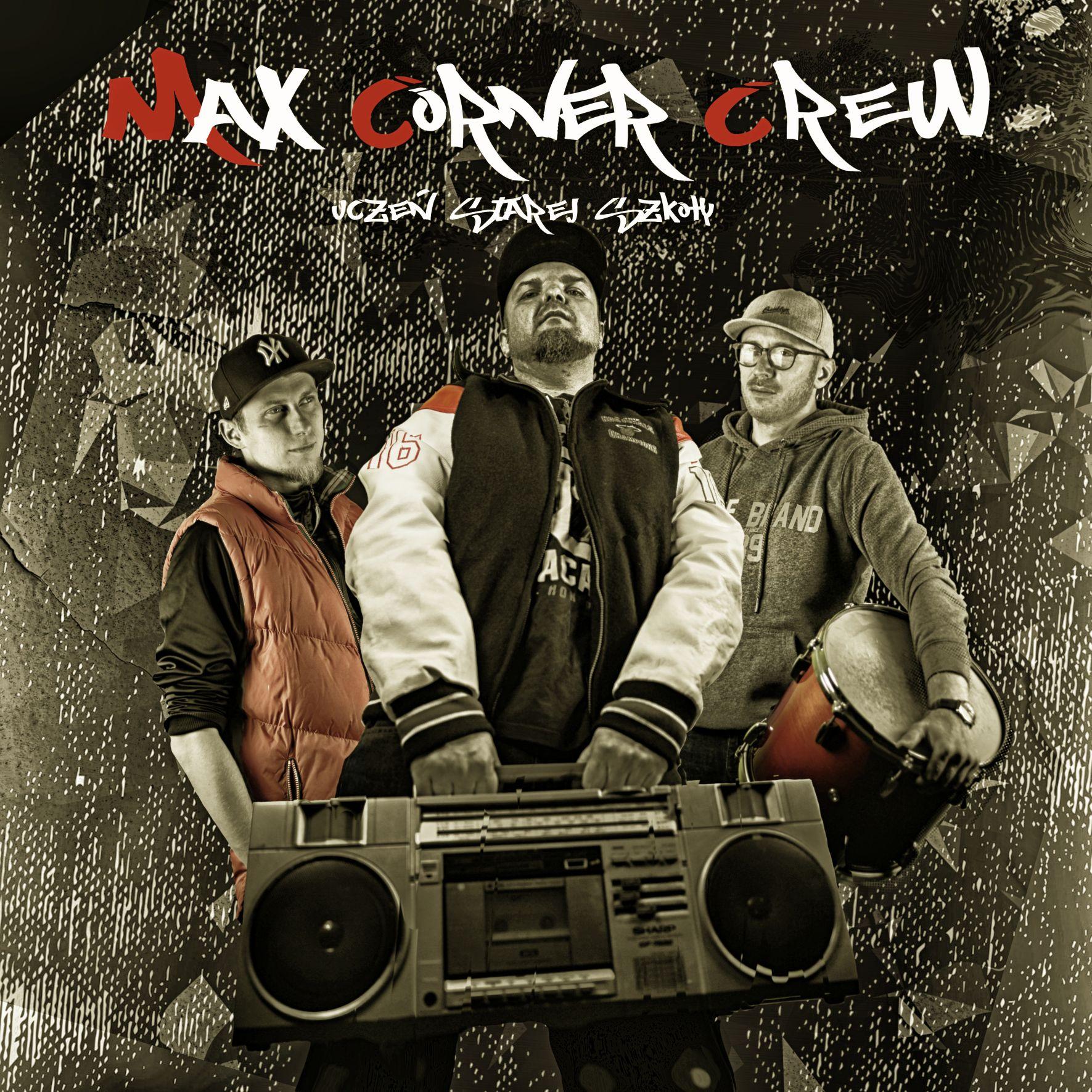 """""""Uczeń Starej Szkoły"""" – nowy album zespołu Max Corner Crew"""