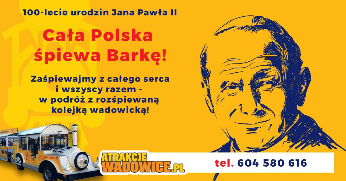 """Cała Polska śpiewa """"Barkę""""?! To i my zaśpiewajmy - portal atrakcjewadowice.pl zaprasza!"""