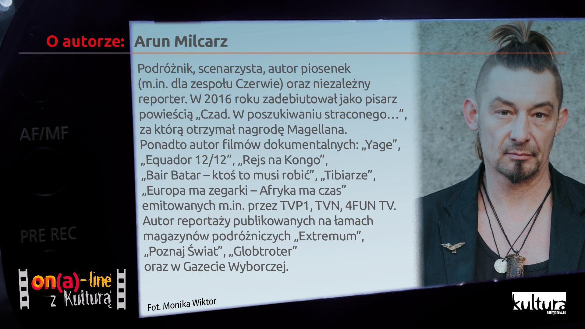 Spotkanie z Arunem Milcarzem w cyklu ON(A)-LINE z Kulturą